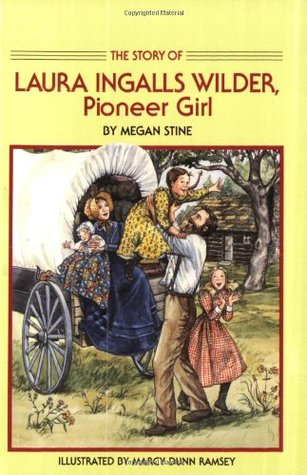Story of Laura Ingalls Wilder by Megan Stine