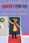 Cleared for Takeoff (Liberty Porter, First Daughter, #3)