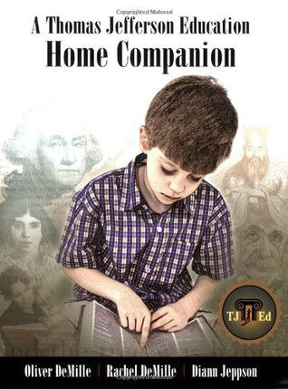 A Thomas Jefferson Education Home Companion by Oliver DeMille