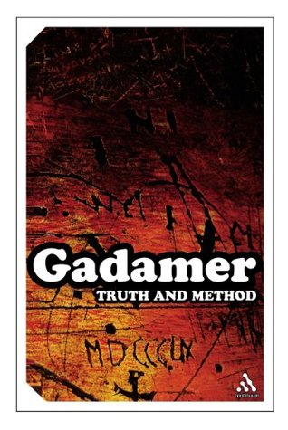Truth and Method by Hans-Georg Gadamer