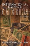 International Taxation in America for the Entrepreneur 2013  Edition (International Taxation in America,)