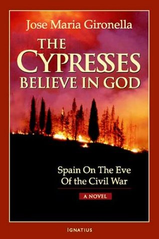 Download free The Cypresses Believe in God: Spain on the Eve of Civil War - A Novel PDF by José María Gironella, Harriet de Onís