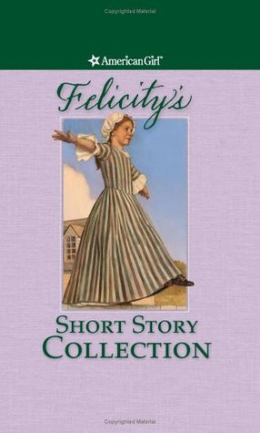 Download Felicity's Short Story Collection (American Girls Short Stories) by Valerie Tripp, Philip Hood, Dan Andreasen ePub
