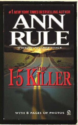 The I-5 Killer by Ann Rule