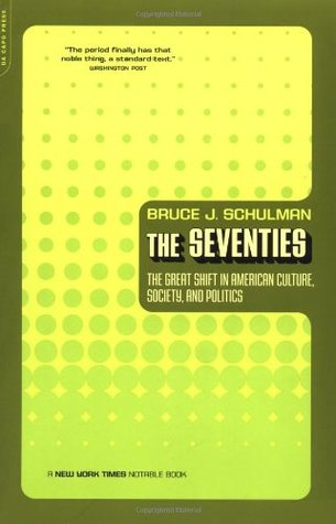 The Seventies by Bruce J. Schulman