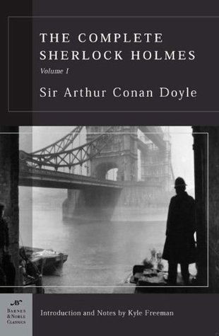 The Complete Sherlock Holmes, Volume I by Arthur Conan Doyle