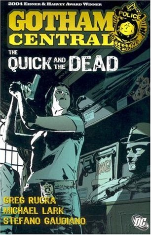 Gotham Central, Vol. 4: The Quick and the Dead Gotham Central trade paperbacks 4