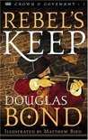 Rebel's Keep (Crown and Covenant, #3)