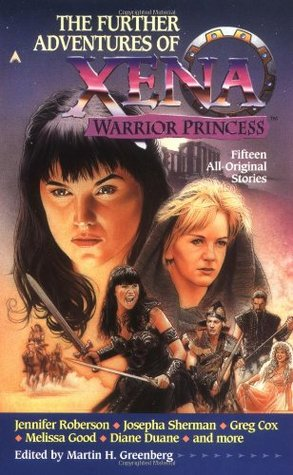 The Further Adventures of Xena by Martin H. Greenberg