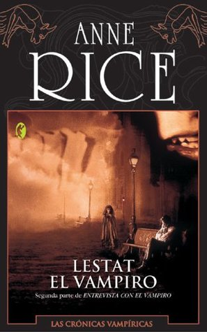 Lestat el Vampiro by Anne Rice