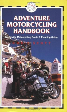 Adventure Motorcycling Handbook, 5th by Chris   Scott