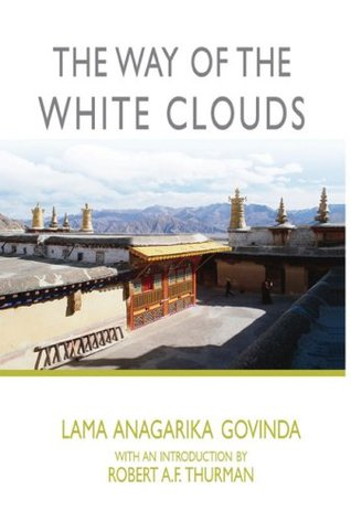 The Way of the White Clouds by Anagarika Govinda