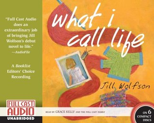 What I Call Life by Jill Wolfson