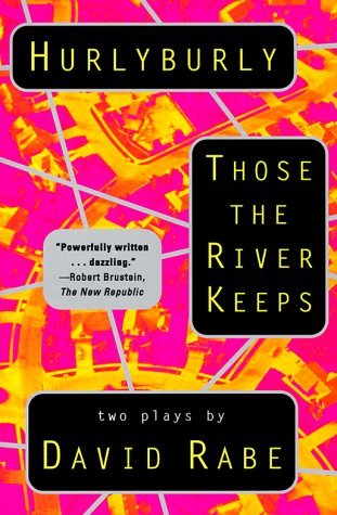 Hurlyburly & Those the River Keeps by David Rabe