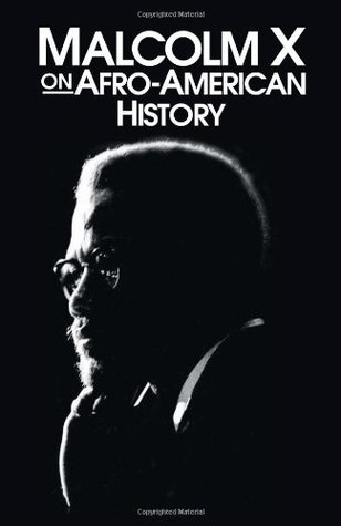 Malcolm X on Afro-American History by Malcolm X