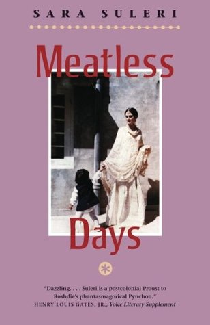 Meatless Days by Sara Suleri Goodyear
