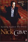 Kicking Against The Pricks: An Armchair Guide to Nick Cave