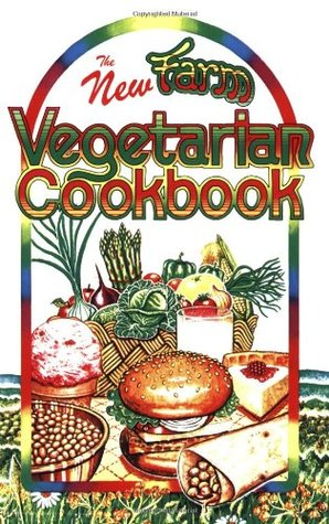 The New Farm Vegetarian Cookbook by Louise Hagler