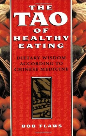 Find The Tao of Healthy Eating: Dietary Wisdom According to Traditional Chinese Medicine PDF by Bob Flaws