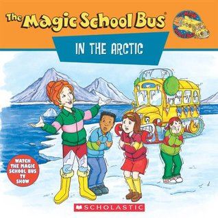The Magic School Bus in the Arctic by Anne Schreiber