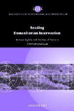 Reading Humanitarian Intervention: Human Rights and the Use of Force in International Law