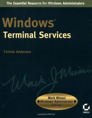 Windows Terminal Services (Mark Minasi Windows Administrator Library)
