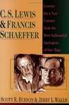 C. S. Lewis & Francis Schaeffer: Lessons for a New Century from the Most Influential Apologists of Our Time