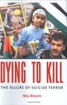Dying to Kill: The Allure of Suicide Terror