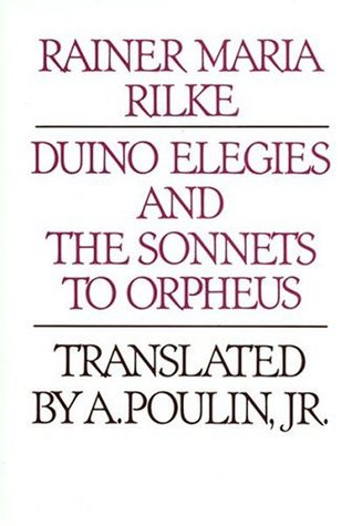 Duino Elegies and the Sonnets to Orpheus by Rainer Maria Rilke
