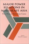 Major Power Relations in Northeast Asia: Win-Win or Zero-Sum Game