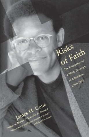Risks of Faith by James H. Cone