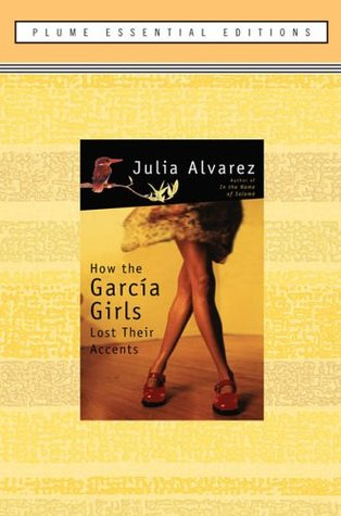 How the García Girls Lost Their Accents by Julia Álvarez