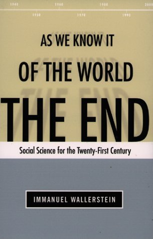 End of the World as We Know It by Immanuel Wallerstein