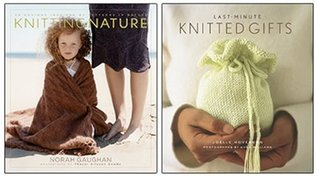 Knitting Nature/Last-Minute Knitted Gifts Two-Pack by Norah Gaughan