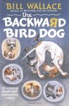The Backward Bird Dog (Paperback)