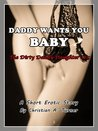 Daddy Wants You, Baby