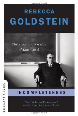 Incompleteness by Rebecca Goldstein
