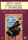 John W. Schaum Piano Course: C - The Purple Book (Leading to Mastery of the Instrument)