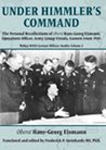 Under Himmler's Command: The Personal Recollections of Oberst Hans-Georg Eismann, Operations Officer, Army Group Vistula, Eastern Front 1945 (WWII German Military Studies # 2)