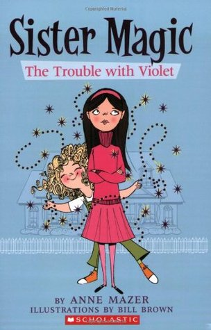 The Trouble With Violet by Anne Mazer