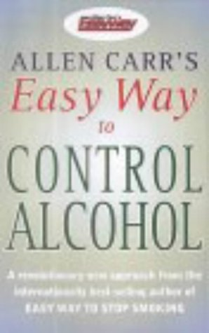 Allen Carr's Easy Way to Control Alcohol by Allen Carr