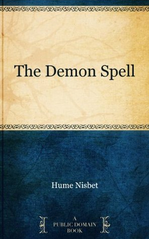 The Demon Spell Hume Nisbet