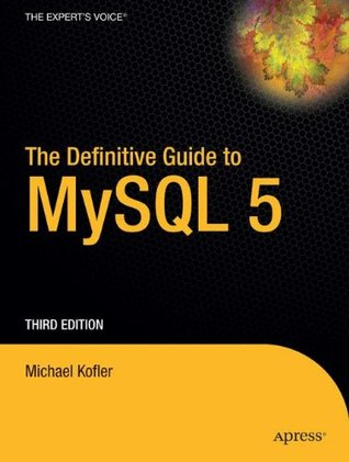 The Definitive Guide to MySQL 5 by Michael Kofler