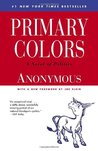 Primary Colors: A Novel of Politics