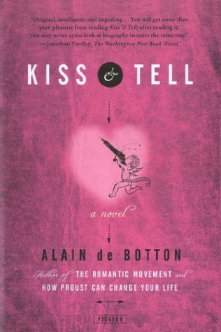 alain de botton kiss and tell ap essay Kiss & tell alain de botton essays in love, de botton quickly became one of which is written in a similar style to essays on love, and kiss and tell.