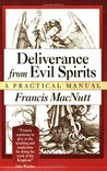 Deliverance from Evil Spirits: A Practical Manual