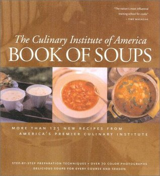 Book of Soups by Culinary Institute of America