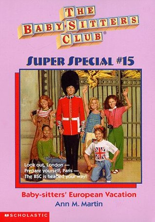 Baby-sitters' European Vacation (The Baby-Sitters Club Super Special, #15)