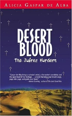Desert Blood by Alicia Gaspar De Alba