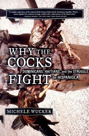 Why the Cocks Fight by Michele Wucker